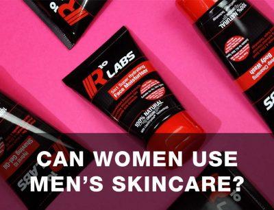 Women's Skincare - Can Women Use Mens Skincare
